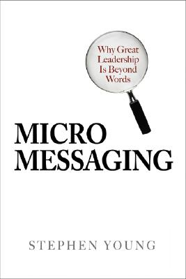 Image for Micromessaging: Why Great Leadership is Beyond Words
