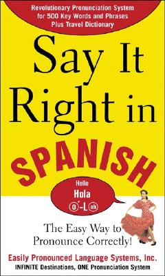 Image for Say It Right in Spanish: The Easy Way to Pronounce Correctly!