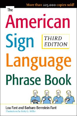 The American Sign Language Phrase Book, Barbara Bernstein Fant, Betty Miller, Lou Fant