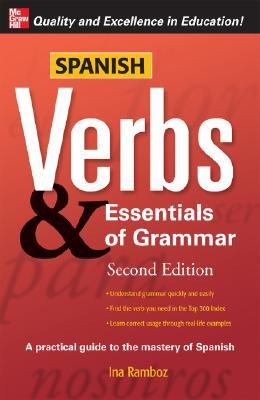 Spanish Verbs & Essentials of Grammar, 2E (Verbs and Essentials of Grammar Series), Ramboz, Ina