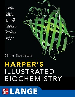 Harper's Illustrated Biochemistry, 28th Edition, Robert Murray (Author), Victor Rodwell (Author), David Bender (Author), Kathleen M. Botham (Author), P. Anthony Weil (Author), Peter J. Kennelly (Author)