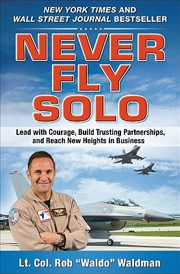 Image for Never Fly Solo: Lead with Courage, Build Trusting Partnerships, and Reach New Heights in Business