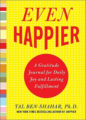 Image for Even Happier: A Gratitude Journal for Daily Joy and Lasting Fulfillment