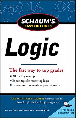 Schaum's Easy Outline of Logic, Revised Edition (Schaum's Easy Outlines), Nolt, John; Rohatyn, Dennis; Varzi, Achille