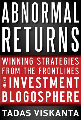 Image for Abnormal Returns: Winning Strategies from the Frontlines of the Investment Blogo