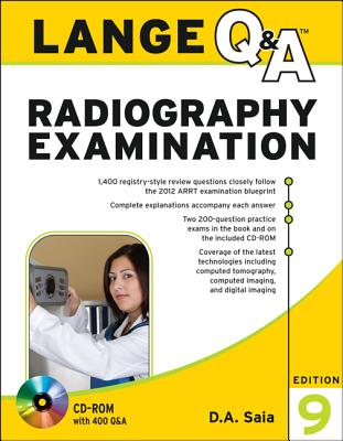 Lange Q&A Radiography Examination, Ninth Edition, D.A. Saia  (Author)