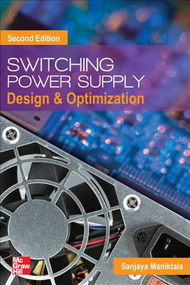 Switching Power Supply Design and Optimization, Second Edition, Maniktala, Sanjaya