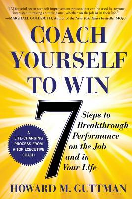 Image for Coach Yourself to Win: 7 Steps to Breakthrough Performance on the Job and In Your Life