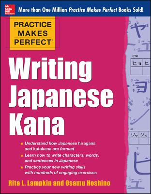 Image for Practice Makes Perfect: Writing Japanese Kana