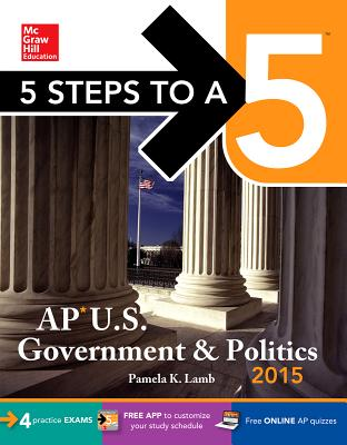 Image for 5 Steps to a 5 AP US Government and Politics, 2015 Edition (5 Steps to a 5 on the Advanced Placement Examinations Series)