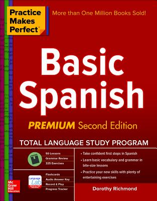 Image for Practice Makes Perfect Basic Spanish  (Beginner) 325 Exercises + Online Flashcard App + 75-Minutes of Streaming Audio