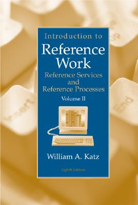 Image for Introduction to Reference Work, Vol. 2: Reference Services and Reference Processes, 8th Edition