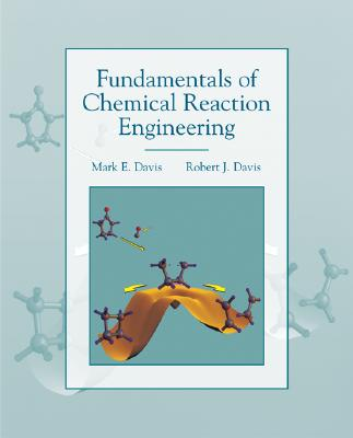 Image for Fundamentals of Chemical Reaction Engineering