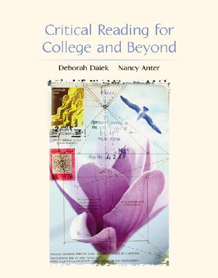 Critical Reading for College and Beyond, Daiek, Deborah; Anter, Nancy
