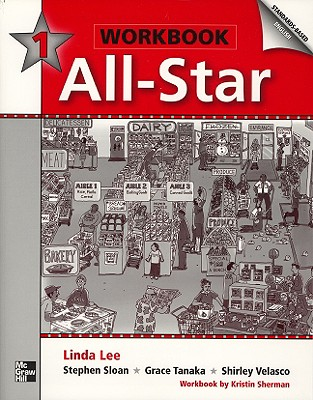 All-Star - Book 1 (Beginning) - Workbook (Bk. 1), Linda Lee (Author), Jean Bernard (Author), Kristin Sherman (Author), Stephen Sloan (Author), Grace Tanaka (Author), Shirley Velasco (Author)