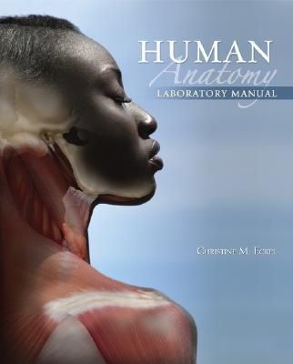 Human Anatomy Lab Manual to Accompany Human Anatomy by McKinley, Eckel, Christine