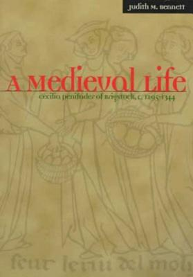Image for A Medieval Life: Cecilia Penifader of Brigstock, c. 1295-1344