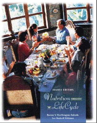 Nutrition Throughout the Life Cycle Fourth Edition, Worthington-Roberts, Bonnie S.; Williams, Sue Rodwell