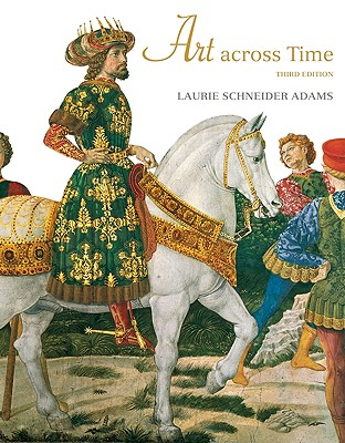 Art across Time, Volume 1, 3rd Edition, Laurie Schneider Adams