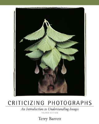 Image for Criticizing Photographs: An Introduction to Understanding Images