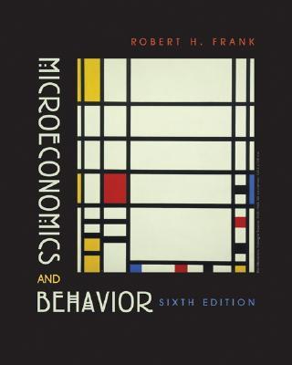 Microeconomics and Behavior 6th Edition, Robert H Frank  (Author)