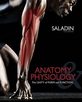 Image for Anatomy and Physiology: The Unity of Form and Function
