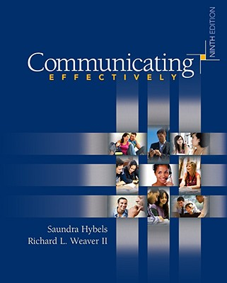 Communicating Effectively, Hybels, Saundra; Weaver II, Richard