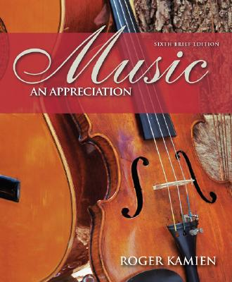 Music: An Appreciation, 6th Brief Edition, Kamien, Roger