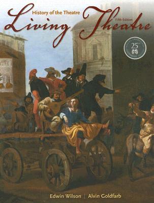 Living Theatre: A History, Edwin Wilson, Alvin Goldfarb