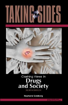 TAKING SIDES CLASHING VIEWS IN DRUGS AND, RAYMOND (E GOLDBERG