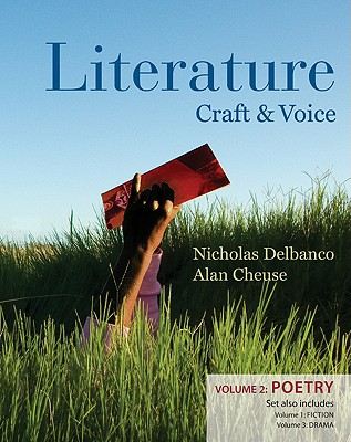 Literature: Craft and Voice (Volume 2, Poetry), Nicholas Delbanco (Author), Alan Cheuse (Author)