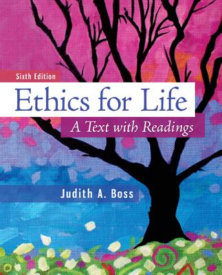 Ethics For Life: A Text with Readings, Boss, Judith