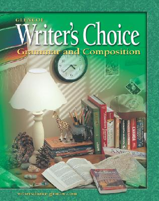 Writer's Choice: Grammar and Composition, Grade 8, Student Edition, McGraw-Hill