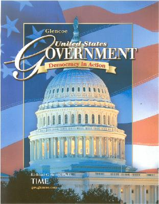 United States Government: Democracy in Action, Student Edition, McGraw-Hill