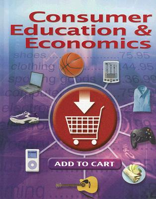 Consumer Education And Economics, Student Edition (CONSUMER EDUCATION & ECONOMICS), Lowe, Ross E.; Malouf, Charles A.; Jacobson, Annette L.