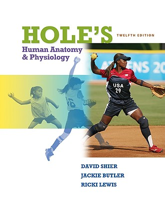 Hole's Human Anatomy and Physiology, Student Edition, 12th Edition, Shier, David