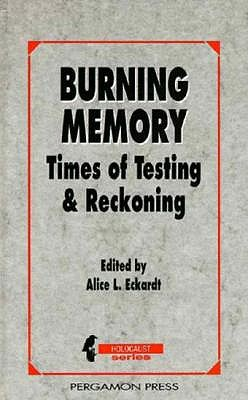 Image for Burning Memory: Times of Testing and Reckoning (Holocaust (Pergamon))