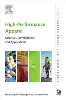 High-Performance Apparel: Materials, Development, and Applications (The Textile Institute Book Series)