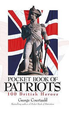 Pocket Book of Patriots : 100 British Heros