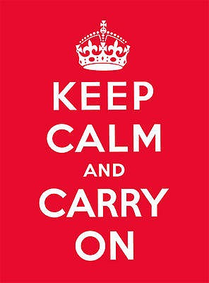 Image for Keep Calm and Carry On: Good Advice for Hard Times