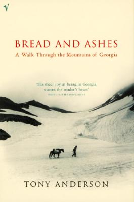 Image for Bread And Ashes: A Walk Through The Mountains Of G