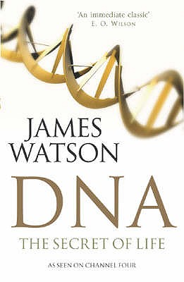 DNA: The Secret of Life, Watson, James D.