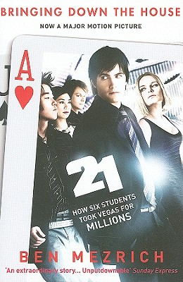 21: Bringing Down the House: How Six Students Took Vegas for Millions [used book], Ben Mezrich