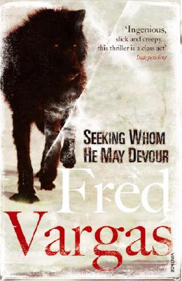 Seeking Whom He May Devour (Commissaire Adamsberg), Vargas, Fred