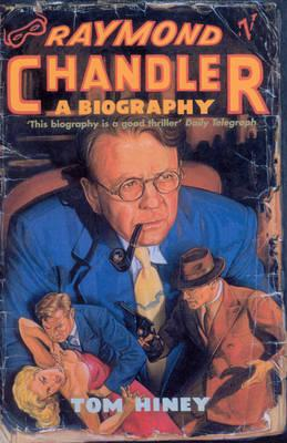 Raymond Chandler: a Biography, Hiney, Tom