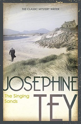 The Singing Sands, Tey, Josephine