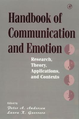Image for Handbook of Communication and Emotion: Research, Theory, Applications, and Contexts