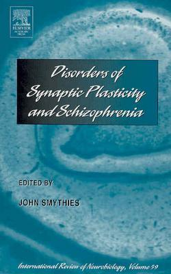 Image for Disorders of Synaptic Plasticity and Schizophrenia, Volume 59 (International Review of Neurobiology.)