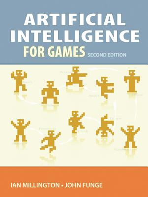 Artificial Intelligence for Games 2nd Edition, Ian Millington  (Author), John Funge (Author)