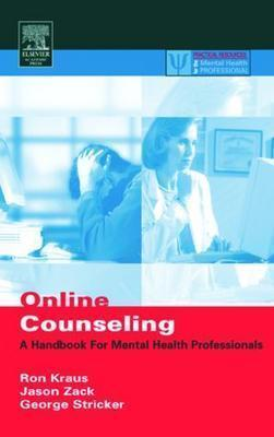 Image for Online Counseling: A Handbook for Mental Health Professionals (Practical Resources for the Mental Health Professional)
